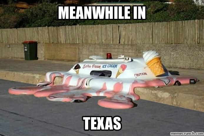 Memes Winter Is Not Coming And Texas Is Really Freaking Hot